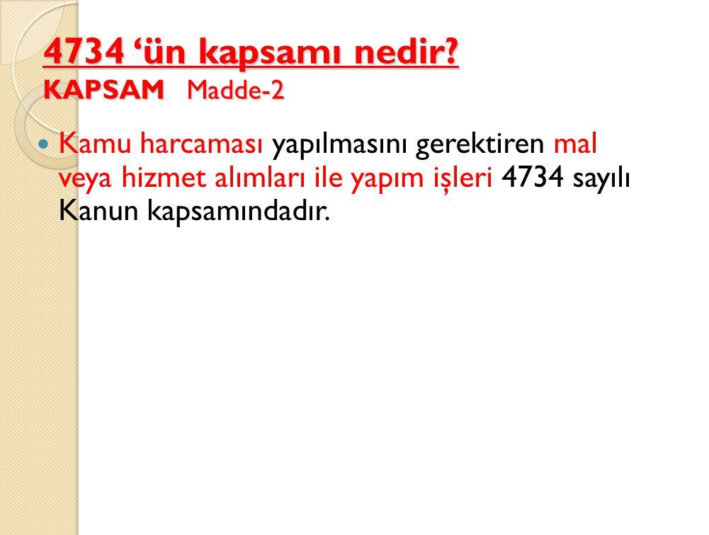 4734 'ün kapsamı nedir.