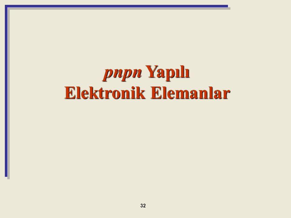 pnpn Yapılı Elektronik Elemanlar 32