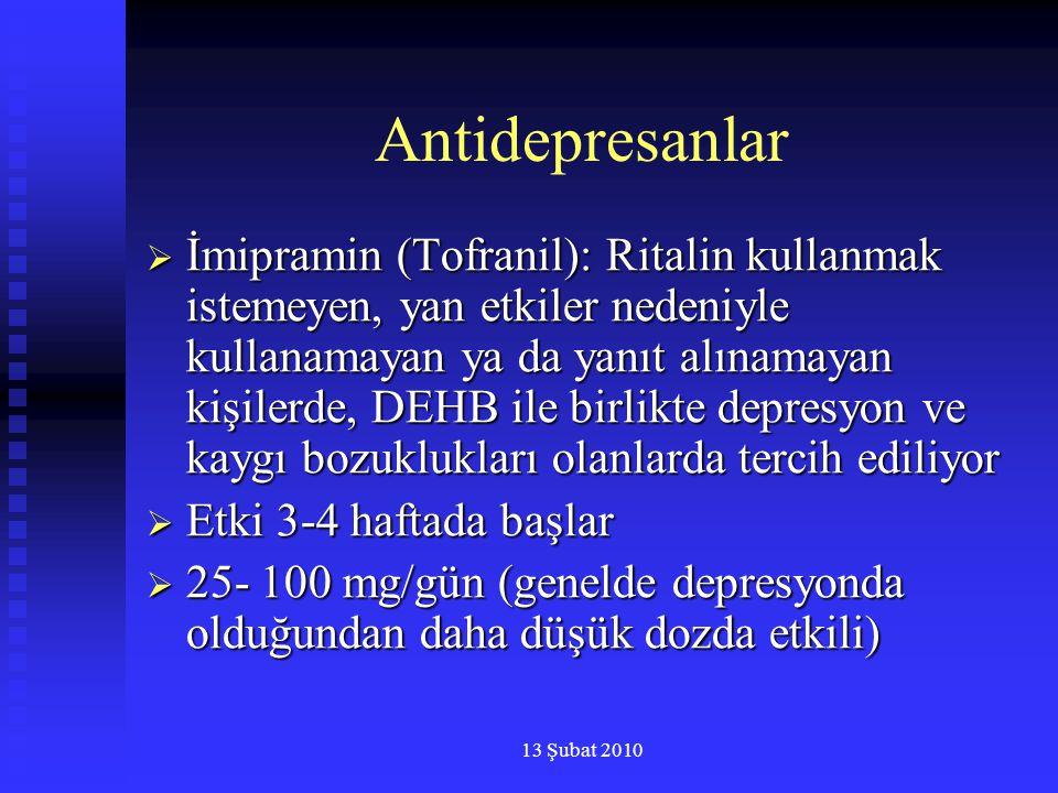 13 Şubat 2010 Antidepresanlar  İmipramin (Tofranil): Ritalin kullanmak istemeyen, yan etkiler nedeniyle kullanamayan ya da yanıt alınamayan kişilerde