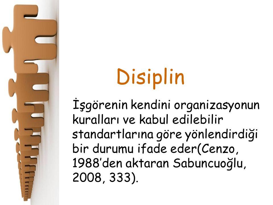 Disiplin İşgörenin kendini organizasyonun kuralları ve kabul edilebilir standartlarına göre yönlendirdiği bir durumu ifade eder(Cenzo, 1988'den aktara