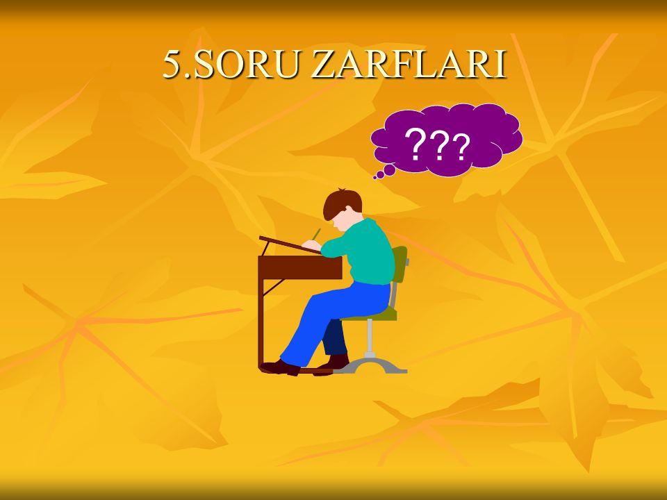 5.SORU ZARFLARI ??????