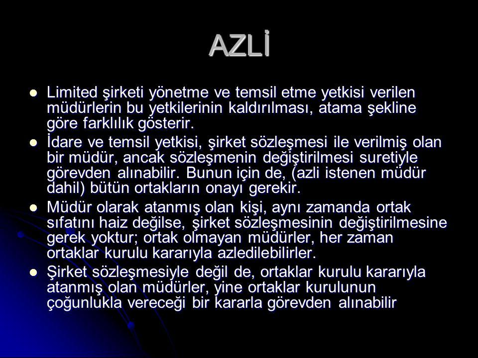 AZLİ Limited şirketi yönetme ve temsil etme yetkisi verilen müdürlerin bu yetkilerinin kaldırılması, atama şekline göre farklılık gösterir. Limited şi