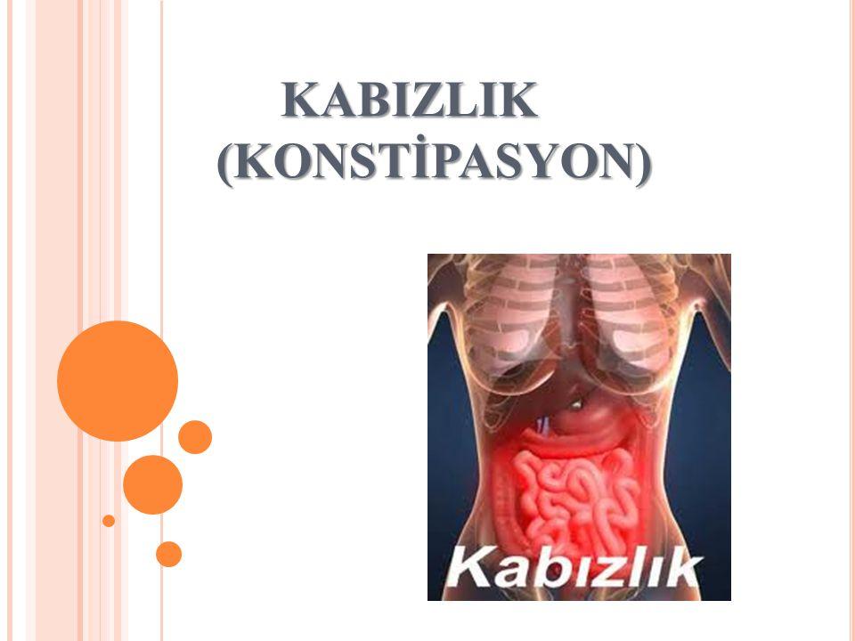KABIZLIK (KONSTİPASYON) KABIZLIK (KONSTİPASYON)