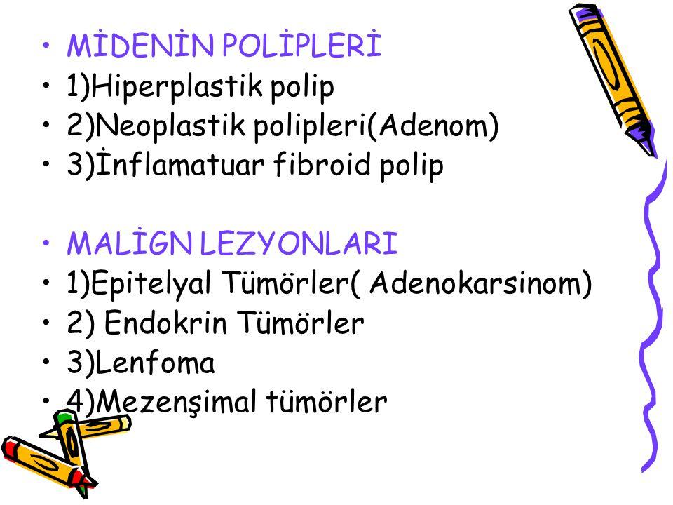 MİDENİN POLİPLERİ 1)Hiperplastik polip 2)Neoplastik polipleri(Adenom) 3)İnflamatuar fibroid polip MALİGN LEZYONLARI 1)Epitelyal Tümörler( Adenokarsino