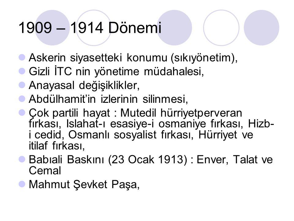 1909 – 1914 Dönemi Askerin siyasetteki konumu (sıkıyönetim), Gizli İTC nin yönetime müdahalesi, Anayasal değişiklikler, Abdülhamit'in izlerinin silinm