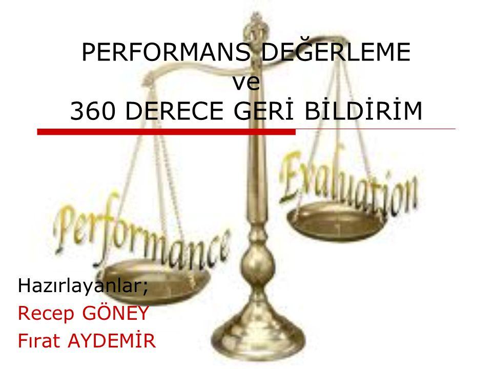 Performans Değerleme Standartları  Genellikle iki yönlüdür 1- Kalitatif Standartlar: işin kalitesi ve verileri analiz etme yeteneği konusunda belirlenen ölçülerdir.