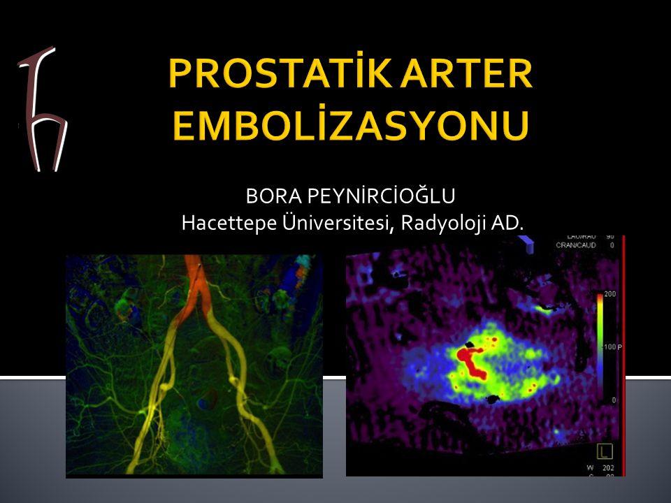  Prostatik arter embolizasyonu (PAE)  Prostat kanamaları ▪ Primer veya rekürren prostat kanseri ▪ Bx sonrası  BPH; Minimal invaziv tedavi seçeneği  100-300 µm PVA partikülleri +-mikrokoiller