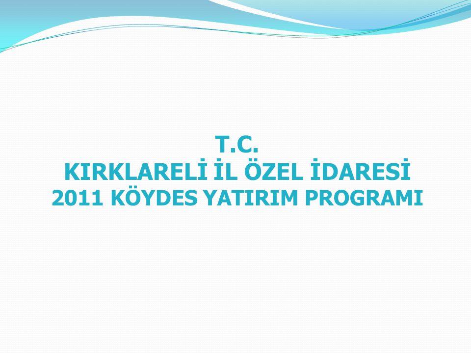T.C. KIRKLARELİ İL ÖZEL İDARESİ 2011 KÖYDES YATIRIM PROGRAMI