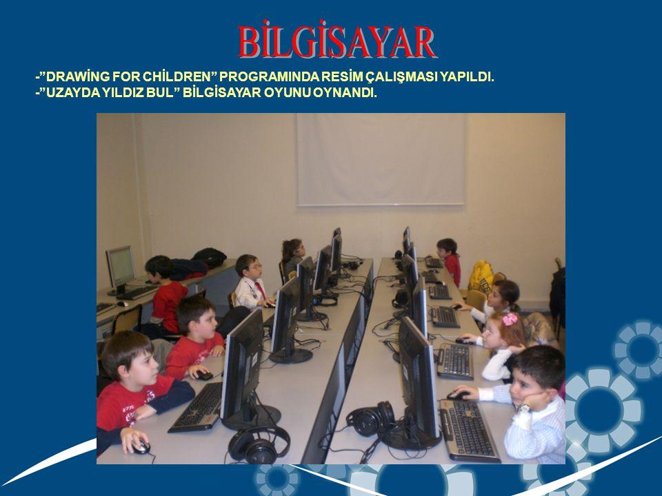 - DRAWİNG FOR CHİLDREN PROGRAMINDA RESİM ÇALIŞMASI YAPILDI.