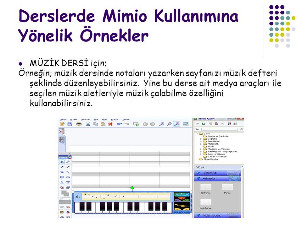 Derslerde Mimio Kullanımına Yönelik Örnekler MÜZİK DERSİ için; Örneğin; müzik dersinde notaları yazarken sayfanızı müzik defteri şeklinde düzenleyebil