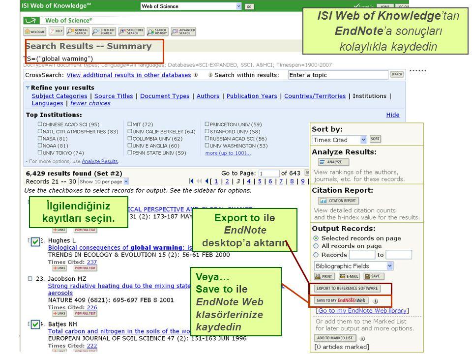 ISI Web of Knowledge'tan EndNote'a sonuçları kolaylıkla kaydedin İlgilendiğiniz kayıtları seçin.