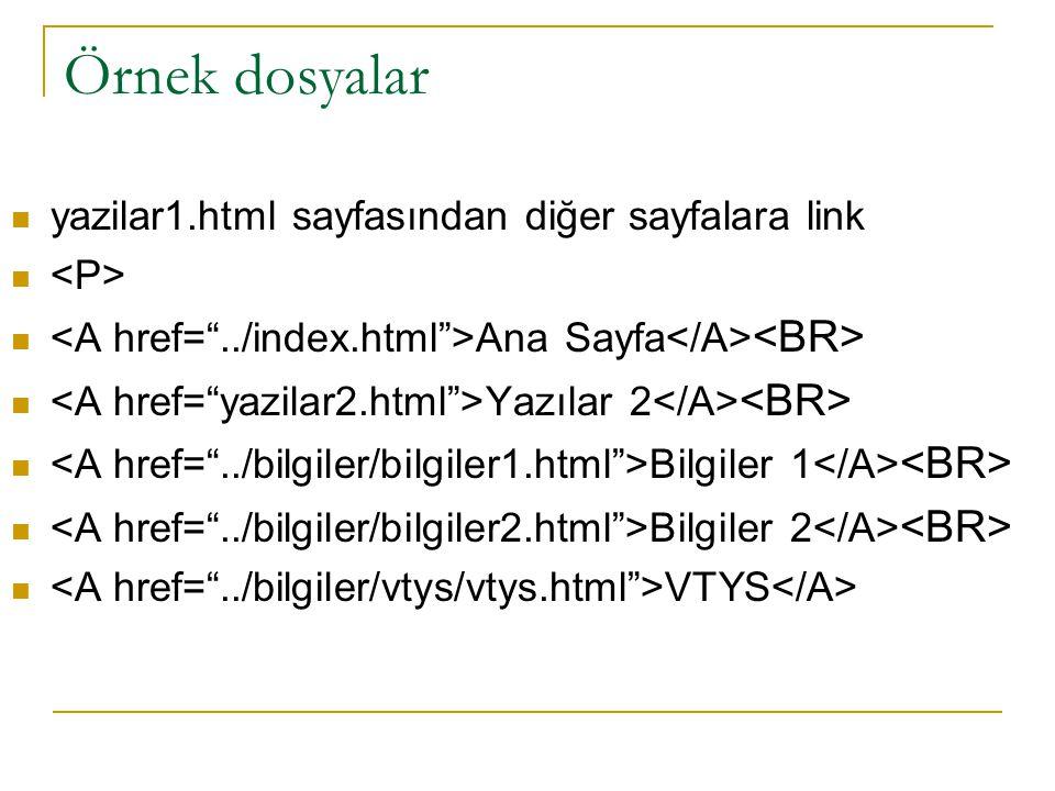 Örnek dosyalar yazilar1.html sayfasından diğer sayfalara link Ana Sayfa Yazılar 2 Bilgiler 1 Bilgiler 2 VTYS