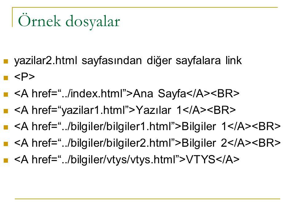 Örnek dosyalar yazilar2.html sayfasından diğer sayfalara link Ana Sayfa Yazılar 1 Bilgiler 1 Bilgiler 2 VTYS
