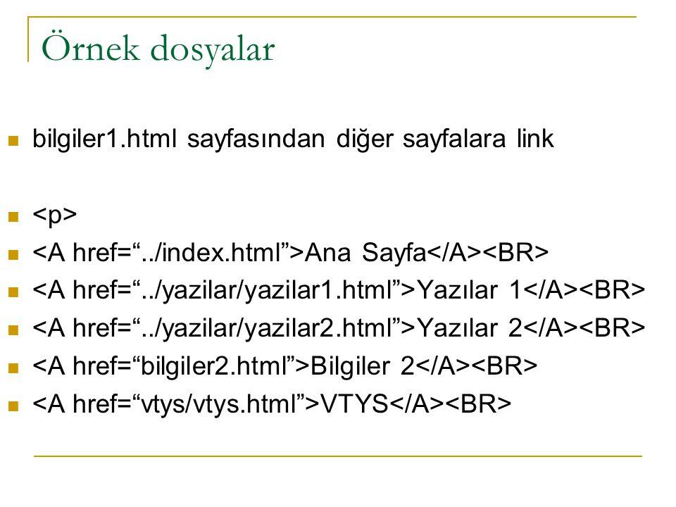 Örnek dosyalar bilgiler1.html sayfasından diğer sayfalara link Ana Sayfa Yazılar 1 Yazılar 2 Bilgiler 2 VTYS