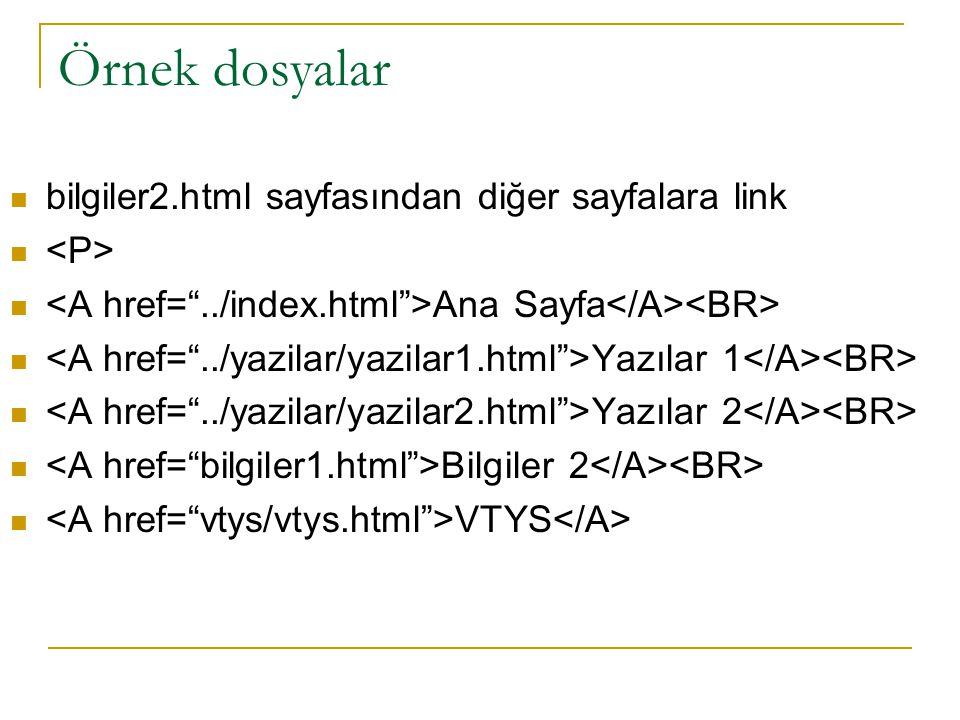 Örnek dosyalar bilgiler2.html sayfasından diğer sayfalara link Ana Sayfa Yazılar 1 Yazılar 2 Bilgiler 2 VTYS