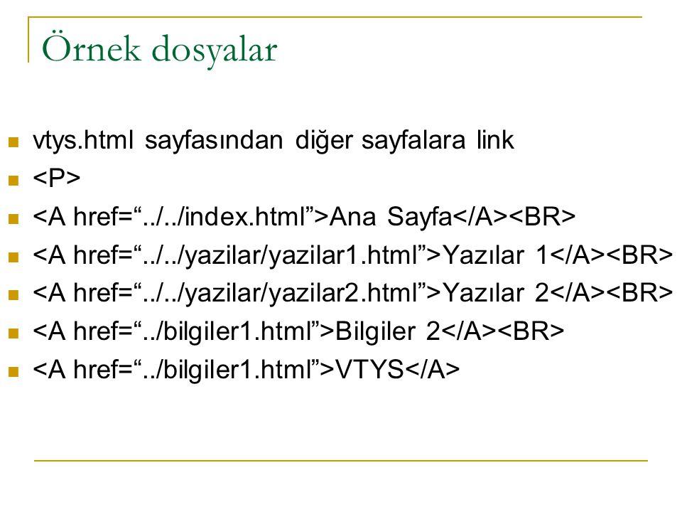 Örnek dosyalar vtys.html sayfasından diğer sayfalara link Ana Sayfa Yazılar 1 Yazılar 2 Bilgiler 2 VTYS