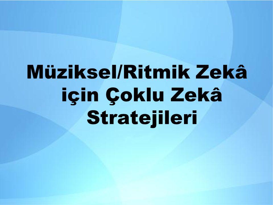 Müziksel/Ritmik Zekâ için Çoklu Zekâ Stratejileri