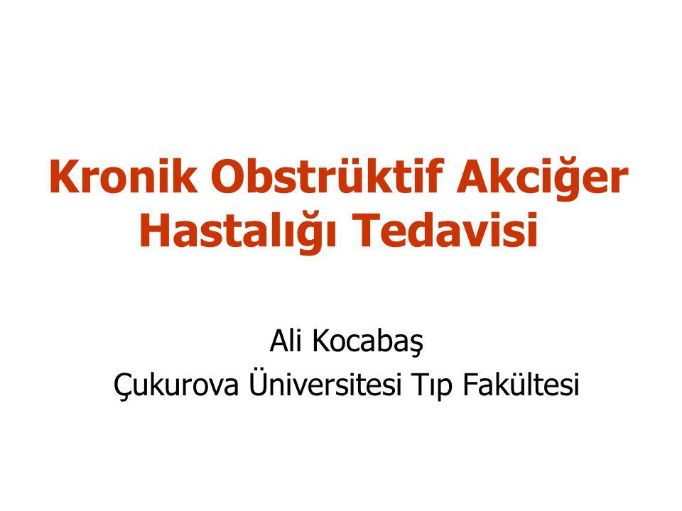 Kronik Obstrüktif Akciğer Hastalığı Tedavisi Ali Kocabaş Çukurova Üniversitesi Tıp Fakültesi