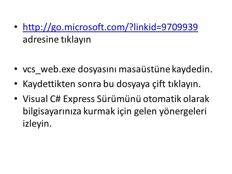 http://go.microsoft.com/?linkid=9709939 adresine tıklayın http://go.microsoft.com/?linkid=9709939 vcs_web.exe dosyasını masaüstüne kaydedin. Kaydettik