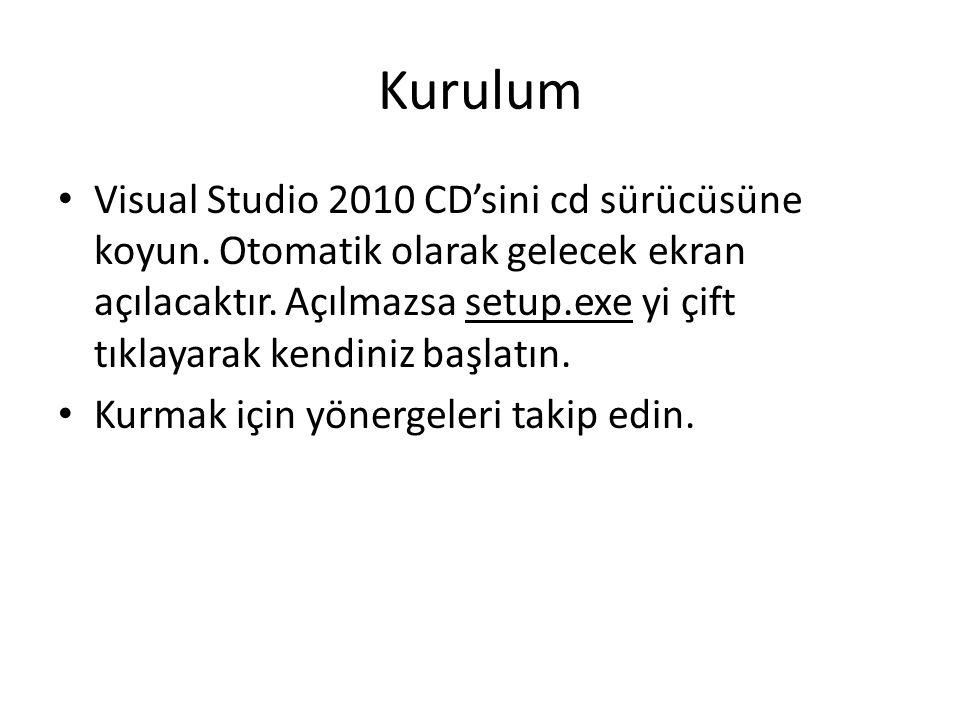 Kurulum Visual Studio 2010 CD'sini cd sürücüsüne koyun. Otomatik olarak gelecek ekran açılacaktır. Açılmazsa setup.exe yi çift tıklayarak kendiniz baş