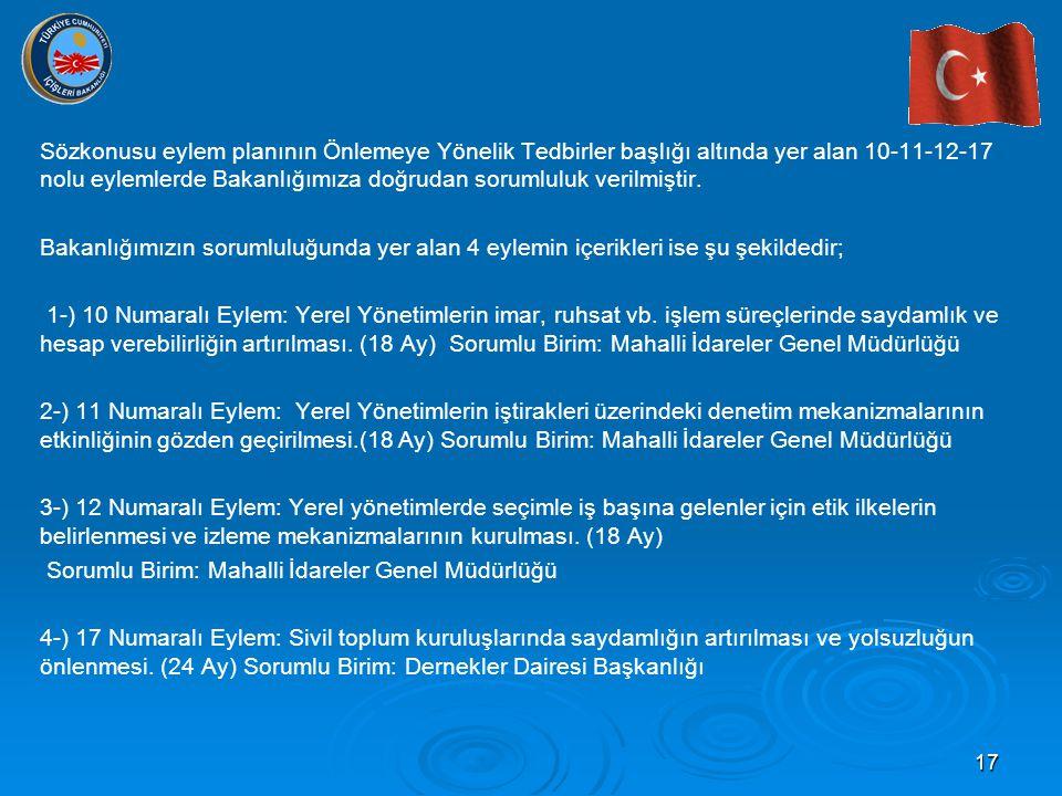17 Sözkonusu eylem planının Önlemeye Yönelik Tedbirler başlığı altında yer alan 10-11-12-17 nolu eylemlerde Bakanlığımıza doğrudan sorumluluk verilmiş