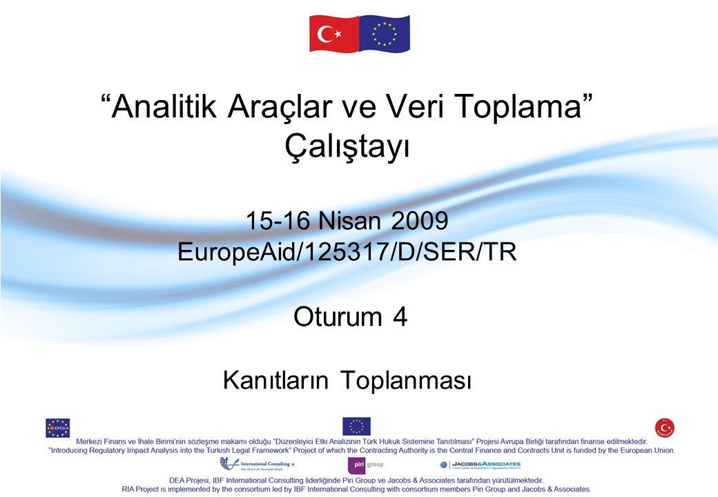 """""""Analitik Araçlar ve Veri Toplama"""" Çalıştayı 15-16 Nisan 2009 EuropeAid/125317/D/SER/TR Oturum 4 Kanıtların Toplanması"""
