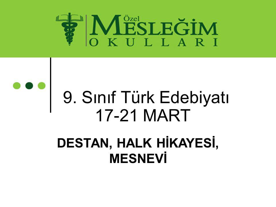 9. Sınıf Türk Edebiyatı 17-21 MART DESTAN, HALK HİKAYESİ, MESNEVİ