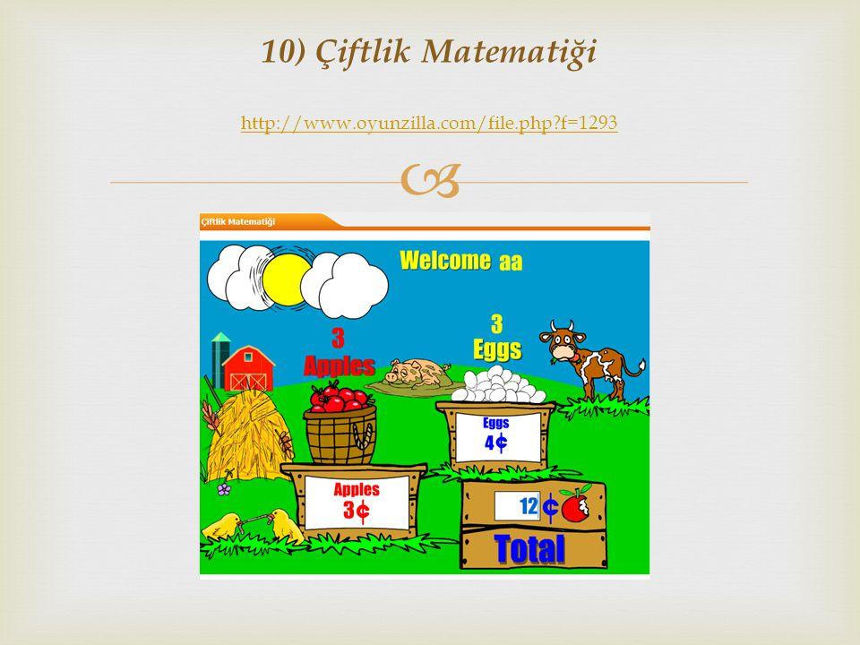  10) Çiftlik Matematiği http://www.oyunzilla.com/file.php?f=1293 http://www.oyunzilla.com/file.php?f=1293