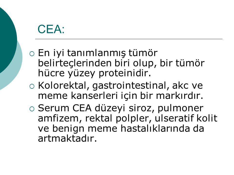 CEA:  En iyi tanımlanmış tümör belirteçlerinden biri olup, bir tümör hücre yüzey proteinidir.