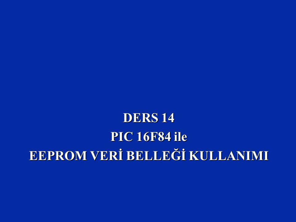 DERS 14 PIC 16F84 ile EEPROM VERİ BELLEĞİ KULLANIMI