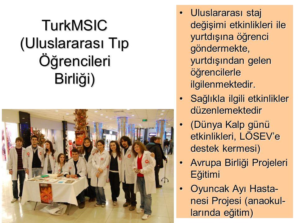TurkMSIC (Uluslararası Tıp Öğrencileri Birliği) Uluslararası staj değişimi etkinlikleri ile yurtdışına öğrenci göndermekte, yurtdışından gelen öğrenci