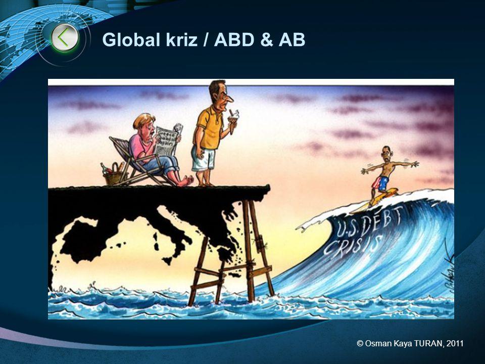 © Osman Kaya TURAN, 2011 Global kriz / ABD & AB