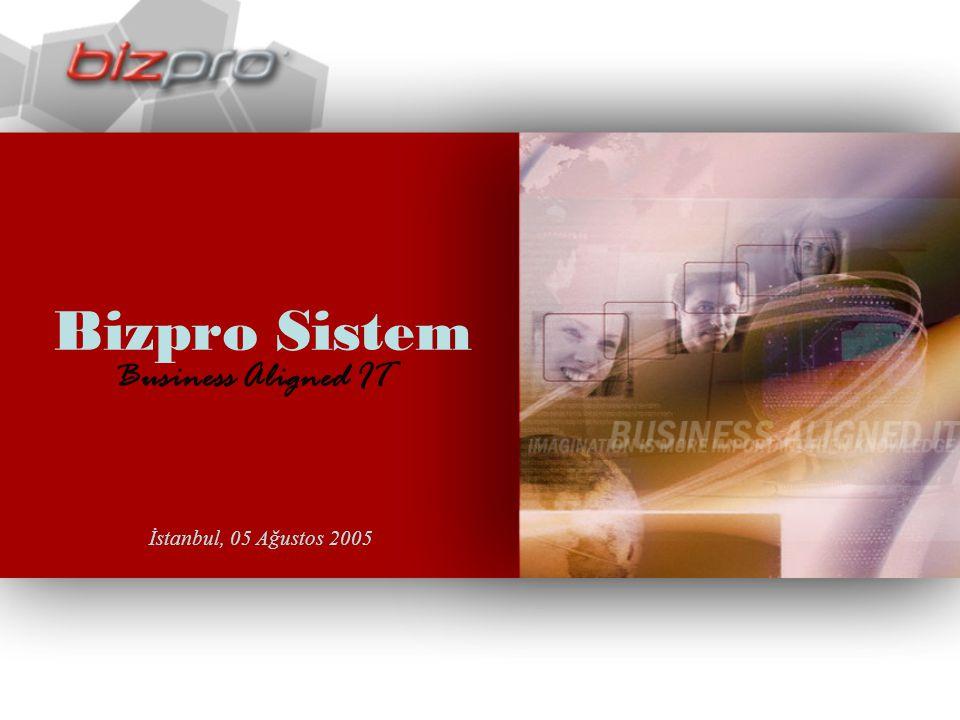 Bizpro Sistem Business Aligned IT İstanbul, 05 Ağustos 2005