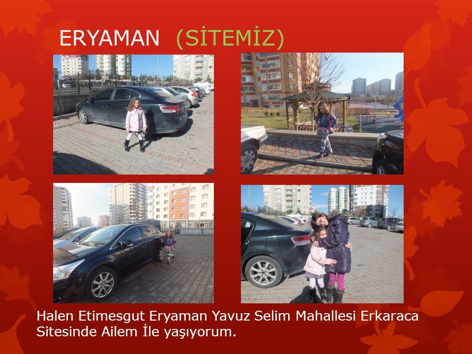 1- Etimesgut Eryaman Türk Konut İlkokulu 2. sınıfta okuyorum ERYAMAN OKULUM