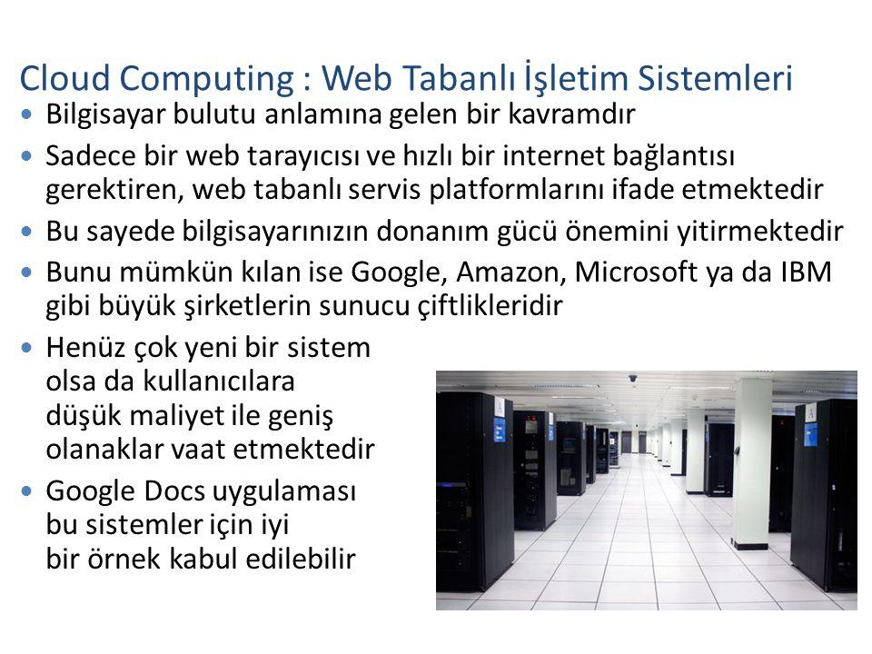 Bilgisayar bulutu anlamına gelen bir kavramdır Sadece bir web tarayıcısı ve hızlı bir internet bağlantısı gerektiren, web tabanlı servis platformların