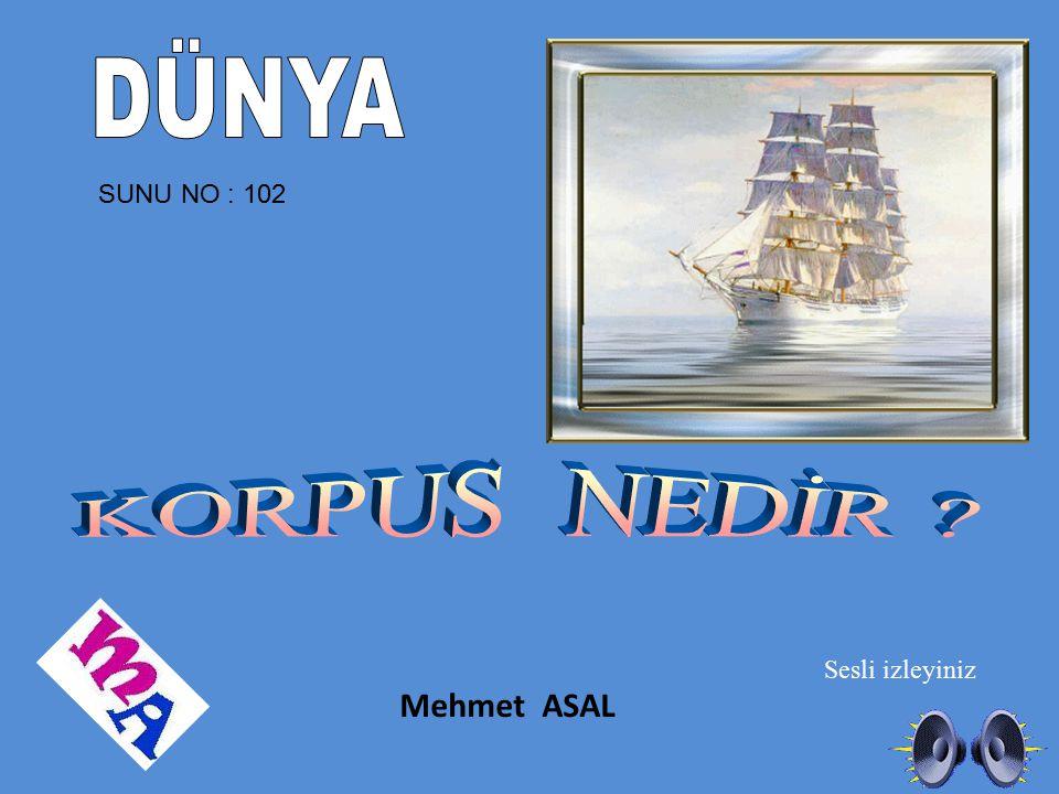 Sesli izleyiniz SUNU NO : 102 Mehmet ASAL