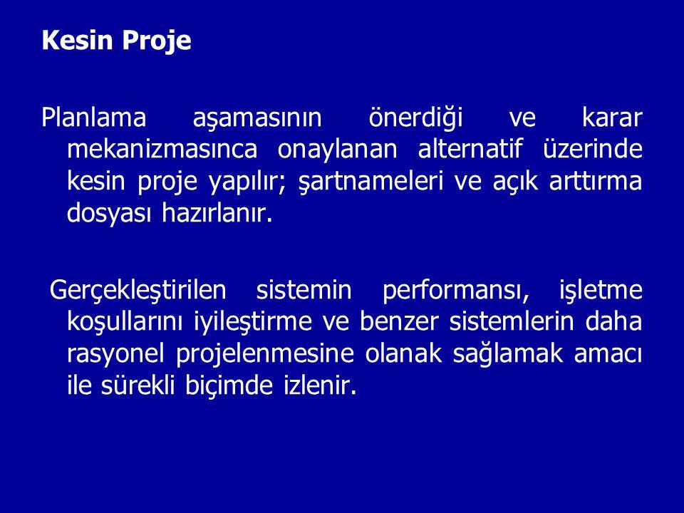 Kesin Proje Planlama aşamasının önerdiği ve karar mekanizmasınca onaylanan alternatif üzerinde kesin proje yapılır; şartnameleri ve açık arttırma dosy