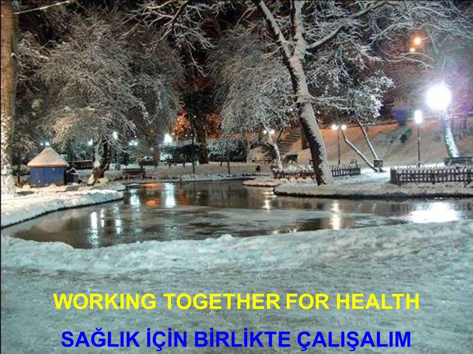 54 WORKING TOGETHER FOR HEALTH SAĞLIK İÇİN BİRLİKTE ÇALIŞALIM