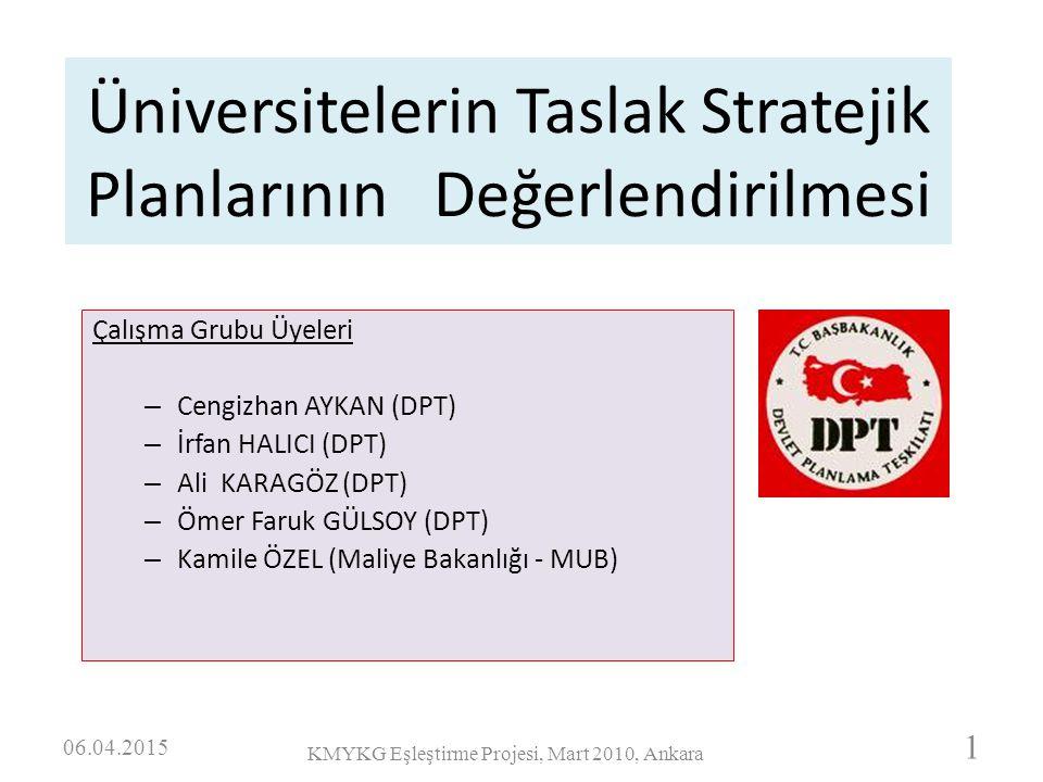 Üniversitelerin Taslak Stratejik Planlarının Değerlendirilmesi Çalışma Grubu Üyeleri – Cengizhan AYKAN (DPT) – İrfan HALICI (DPT) – Ali KARAGÖZ (DPT)