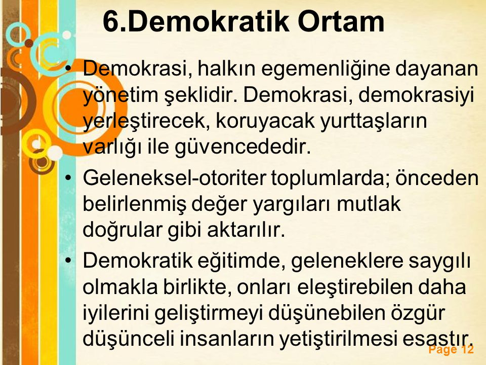 Free Powerpoint Templates Page 12 6.Demokratik Ortam Demokrasi, halkın egemenliğine dayanan yönetim şeklidir. Demokrasi, demokrasiyi yerleştirecek, ko