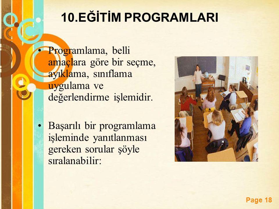 Free Powerpoint Templates Page 18 10.EĞİTİM PROGRAMLARI Programlama, belli amaçlara göre bir seçme, ayıklama, sınıflama uygulama ve değerlendirme işle