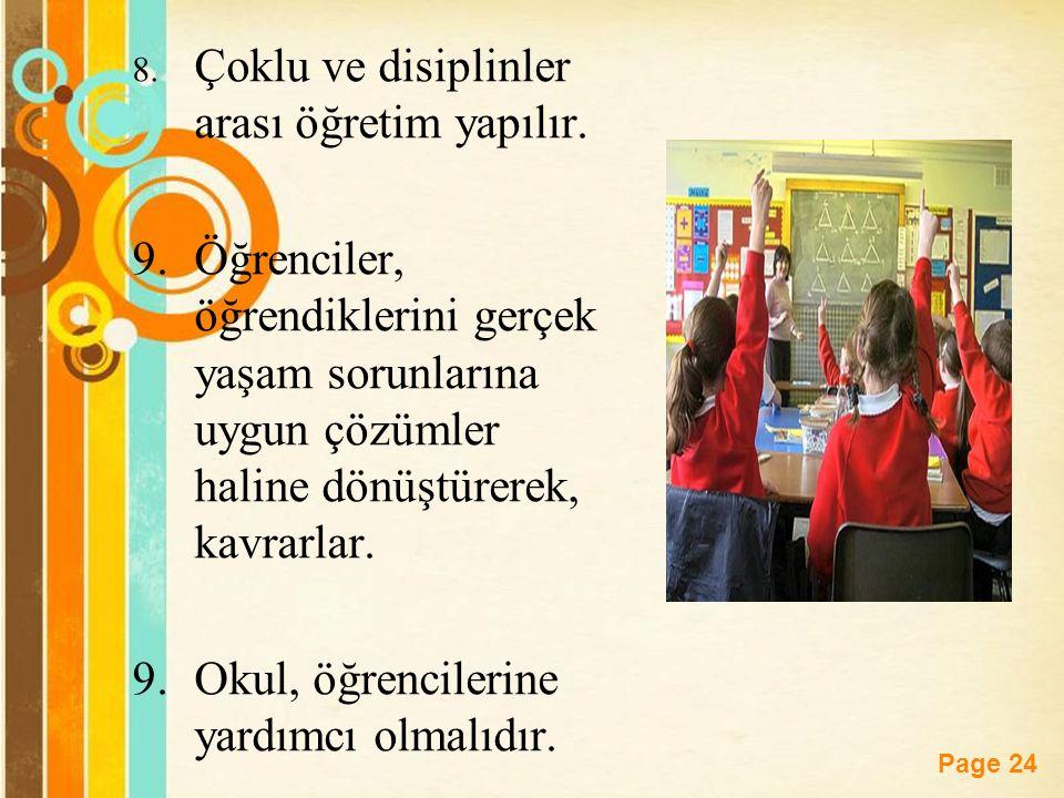 Free Powerpoint Templates Page 24 8. Çoklu ve disiplinler arası öğretim yapılır. 9.Öğrenciler, öğrendiklerini gerçek yaşam sorunlarına uygun çözümler