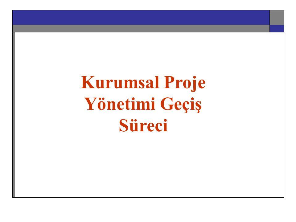 Kurumsal Proje Yönetimi Geçiş Süreci