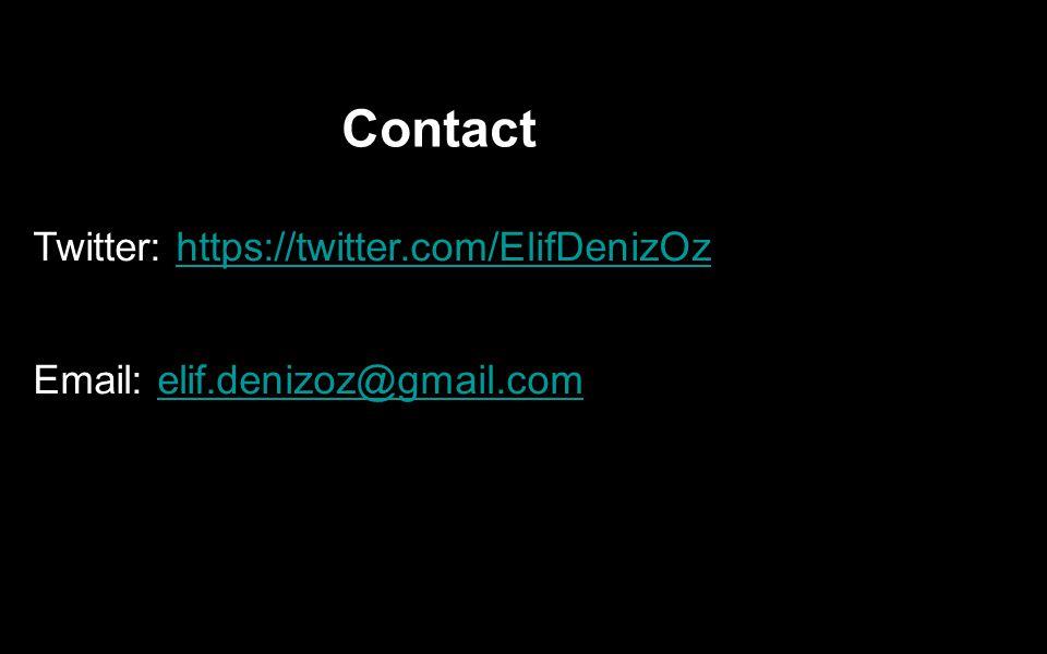 Twitter: https://twitter.com/ElifDenizOzhttps://twitter.com/ElifDenizOz Email: elif.denizoz@gmail.comelif.denizoz@gmail.com Contact