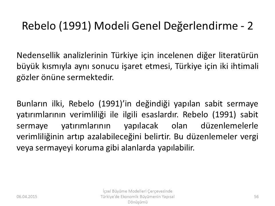Rebelo (1991) Modeli Genel Değerlendirme - 2 Nedensellik analizlerinin Türkiye için incelenen diğer literatürün büyük kısmıyla aynı sonucu işaret etme
