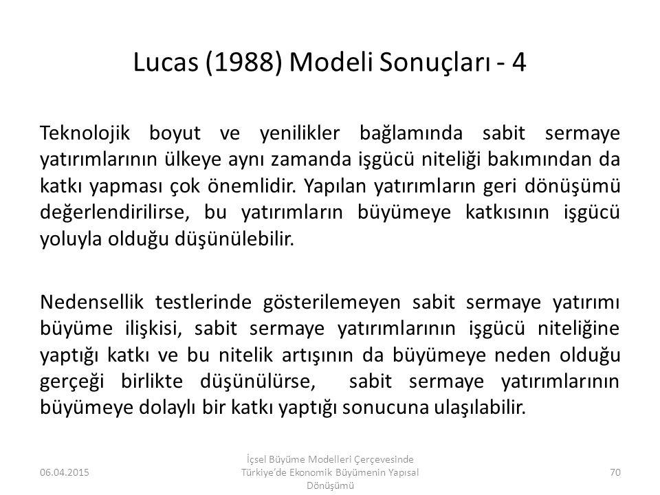 Lucas (1988) Modeli Sonuçları - 4 Teknolojik boyut ve yenilikler bağlamında sabit sermaye yatırımlarının ülkeye aynı zamanda işgücü niteliği bakımında