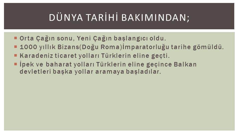 Türk Tarihi Bakımından; Türkler kesin olarak Avrupa'ya yerleştiler. Osmanlı devletinin kuruluş devri bitti, yükseliş devri başladı. Boğazlar Türk dene