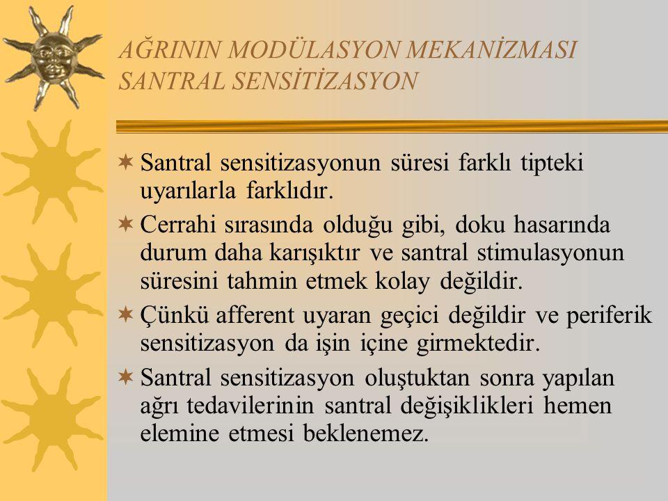  Santral sensitizasyonun süresi farklı tipteki uyarılarla farklıdır.  Cerrahi sırasında olduğu gibi, doku hasarında durum daha karışıktır ve santral