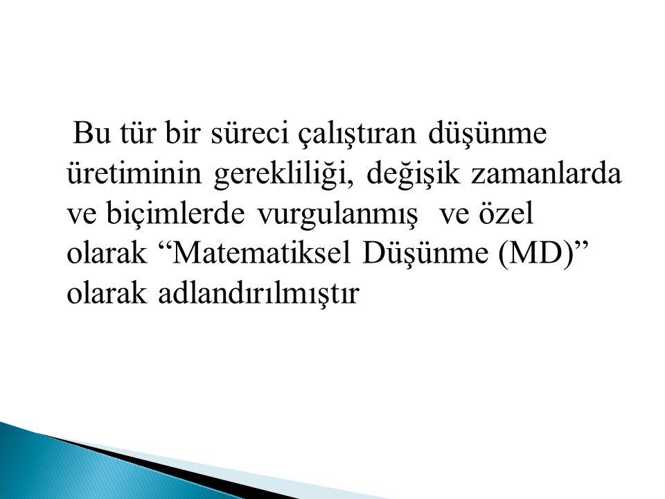 MD tahmin edebilme, tümevarım, tümdengelim, betimleme,genelleme, örnekleme, biçimsel ve biçimsel olmayan usa vurma, doğrulama ve benzeri karmaşık süreçlerin bir birleşim kümesi olarak tanımlanmaktadır..