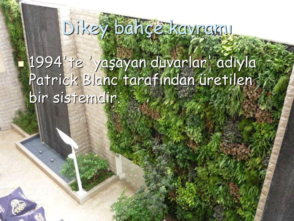 Dikey bahçe kavramı, 1994 yılında Fransız bitkibilimci Patrick Blanc'ın geliştirdiği konsept ve projelerle doğmuştur.